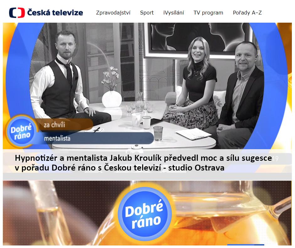 ČESKÁ TELEVIZE: Dobré ráno – Hypnotizér a mentalista Jakub Kroulík předvedl moc a sílu sugesce